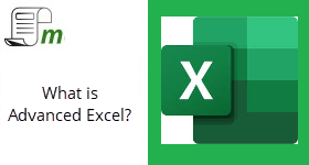 What is Advanced Excel?