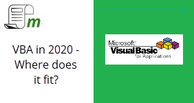 VBA in 2020 – Where does it fit?